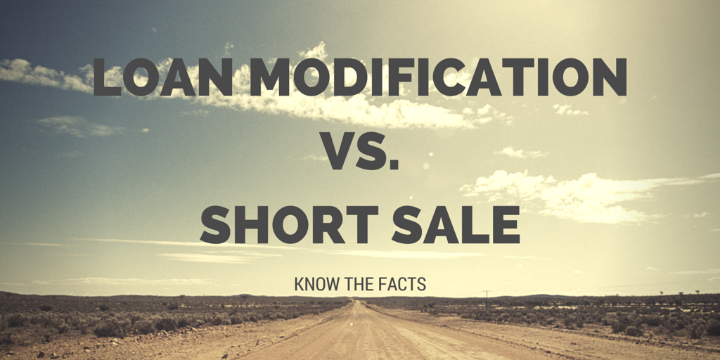 Loan Modification VS Short Sale when underwater on your mortgage which is the best alternative
